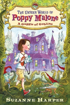 The Unseen World of Poppy Malone: A Gaggle of Goblins, Harper, Suzanne