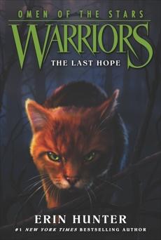 Warriors: Omen of the Stars #6: The Last Hope, Hunter, Erin
