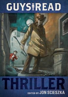Guys Read: Thriller, Scieszka, Jon