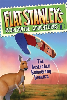 Flat Stanley's Worldwide Adventures #8: The Australian Boomerang Bonanza, Brown, Jeff