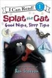 Splat the Cat: Good Night, Sleep Tight, Scotton, Rob