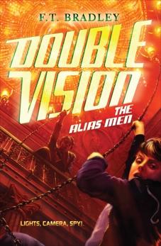 Double Vision: The Alias Men, Bradley, F. T.
