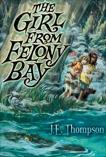 The Girl from Felony Bay, Thompson, J. E.