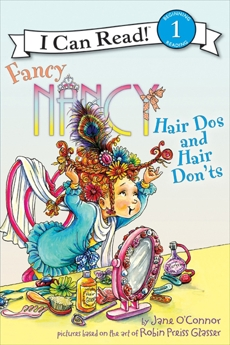 Fancy Nancy: Hair Dos and Hair Don'ts, O'Connor, Jane