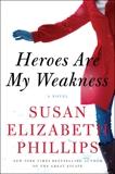 Heroes Are My Weakness: A Novel, Phillips, Susan Elizabeth