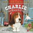 Charlie the Ranch Dog, Drummond, Ree