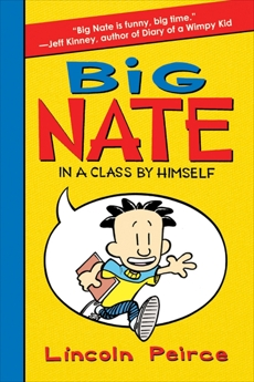 Big Nate: In a Class by Himself, Peirce, Lincoln
