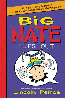 Big Nate Flips Out, Peirce, Lincoln