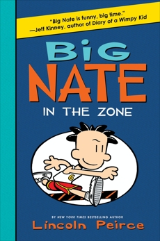 Big Nate: In the Zone, Peirce, Lincoln