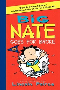 Big Nate Goes for Broke, Peirce, Lincoln