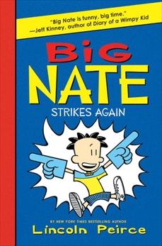 Big Nate Strikes Again, Peirce, Lincoln