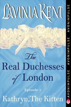 Kathryn, The Kitten: The Real Duchesses of London, Kent, Lavinia