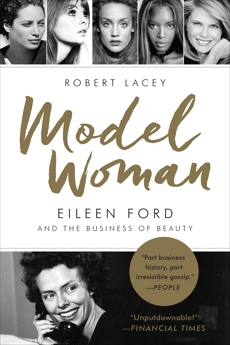 Model Woman: Eileen Ford and the Business of Beauty, Lacey, Robert