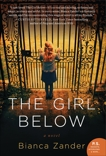 The Girl Below: A Novel, Zander, Bianca