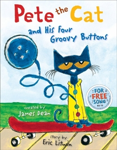 Pete the Cat and His Four Groovy Buttons, Litwin, Eric & Dean, Kimberly
