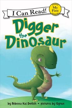 Digger the Dinosaur, Dotlich, Rebecca Kai