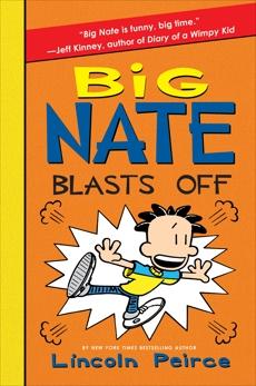 Big Nate Blasts Off, Peirce, Lincoln