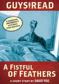 Guys Read: A Fistful of Feathers: A Short Story from Guys Read: Funny Business, Yoo, David & Scieszka, Jon