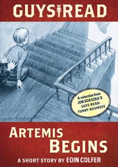 Guys Read: Artemis Begins: A Short Story from Guys Read: Funny Business, Colfer, Eoin & Scieszka, Jon