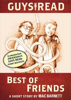Guys Read: Best of Friends: A Short Story from Guys Read: Funny Business, Scieszka, Jon & Barnett, Mac