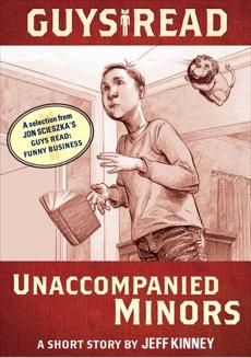 Guys Read: Unaccompanied Minors: A Short Story from Guys Read: Funny Business, Kinney, Jeff & Scieszka, Jon & Kinney, Jeff