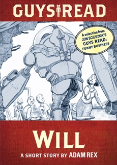 Guys Read: Will: A Short Story from Guys Read: Funny Business, Rex, Adam & Scieszka, Jon