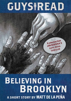 Guys Read: Believing in Brooklyn: A Short Story from Guys Read: Thriller, de la Pena, Matt