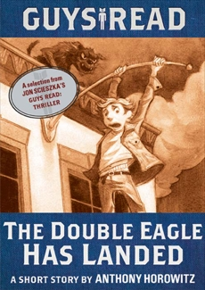 Guys Read: The Double Eagle Has Landed: A Short Story from Guys Read: Thriller, Horowitz, Anthony