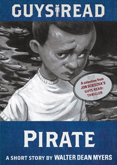 Guys Read: Pirate: A Short Story from Guys Read: Thriller, Myers, Walter Dean
