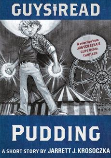 Guys Read: Pudding: A Short Story from Guys Read: Thriller, Krosoczka, Jarrett J.