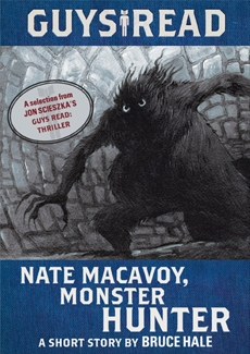Guys Read: Nate Macavoy, Monster Hunter, Hale, Bruce