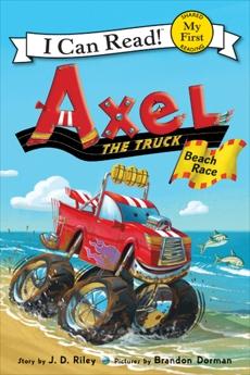 Axel the Truck: Beach Race, Riley, J. D.
