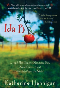 Ida B: . . . and Her Plans to Maximize Fun, Avoid Disaster, and (Possibly) Save the World, Hannigan, Katherine