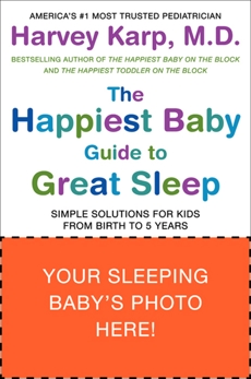 The Happiest Baby Guide to Great Sleep: Simple Solutions for Kids from Birth to 5 Years, Karp, Harvey