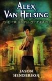 Alex Van Helsing: The Triumph of Death, Henderson, Jason
