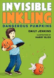 Invisible Inkling: Dangerous Pumpkins, Jenkins, Emily