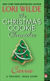The Christmas Cookie Chronicles: Carrie: A Twilight, Texas Story, Wilde, Lori