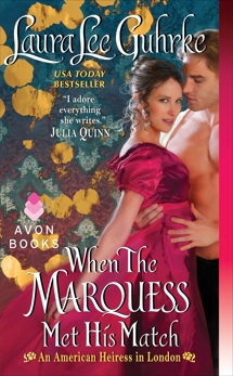 When The Marquess Met His Match: An American Heiress in London, Guhrke, Laura Lee