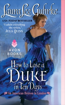 How to Lose a Duke in Ten Days: An American Heiress in London, Guhrke, Laura Lee