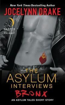 The Asylum Interviews: Bronx: An Asylum Tales Short Story, Drake, Jocelynn
