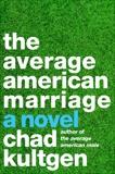 The Average American Marriage: A Novel, Kultgen, Chad