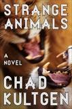 Strange Animals: A Novel, Kultgen, Chad