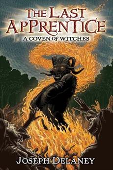The Last Apprentice: A Coven of Witches, Delaney, Joseph