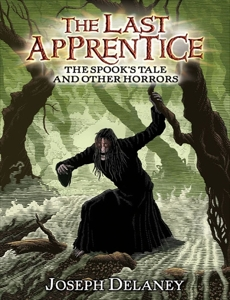 The Last Apprentice: The Spook's Tale: And Other Horrors, Delaney, Joseph
