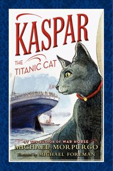 Kaspar the Titanic Cat, Morpurgo, Michael