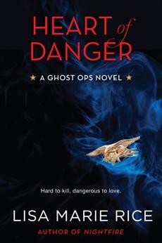Heart of Danger: A Ghost Ops Novel, Rice, Lisa Marie
