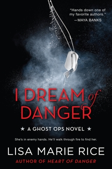 I Dream of Danger: A Ghost Ops Novel