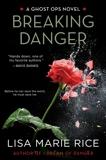 Breaking Danger: A Ghost Ops Novel, Rice, Lisa Marie