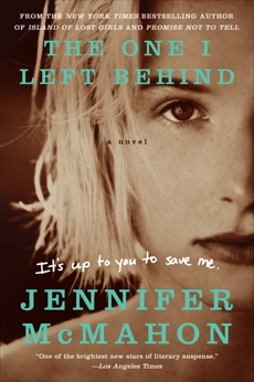 The One I Left Behind: A Novel, McMahon, Jennifer