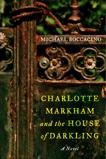 Charlotte Markham and the House of Darkling: A Novel, Boccacino, Michael